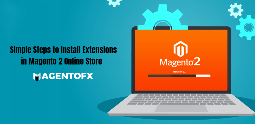 Simple Steps to Install Extensions in Magento 2 Online Store