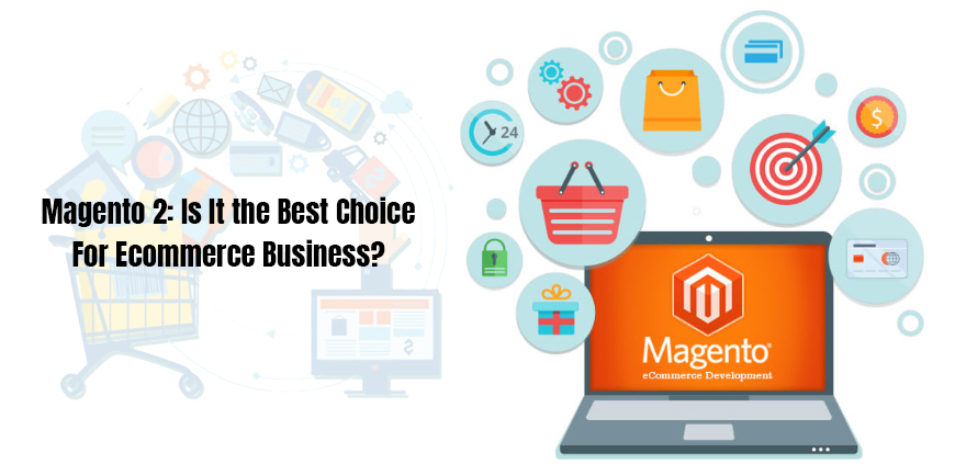 Magento 2 best choice for eCommerce Business