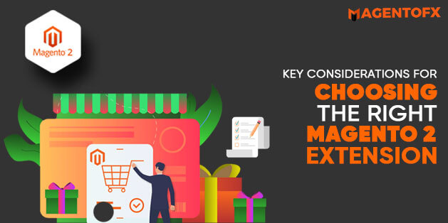 Key Considerations For Choosing the Right Magento 2 Extension