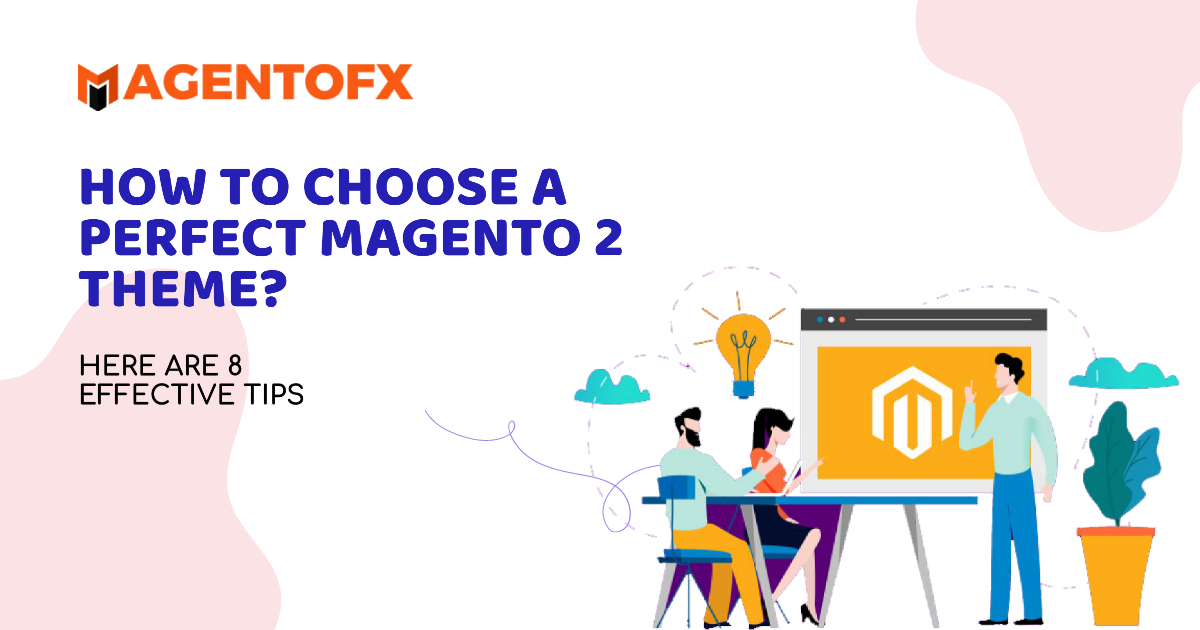 Choosing a Perfect Magento 2 Theme