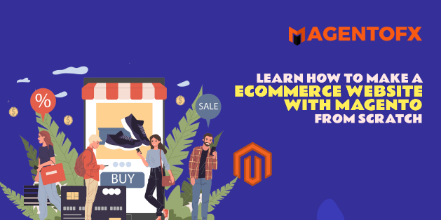 How to Make Ecommerce Website With Magento