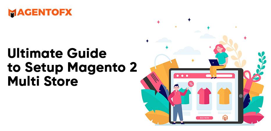 Setup Magento 2 Multi Store